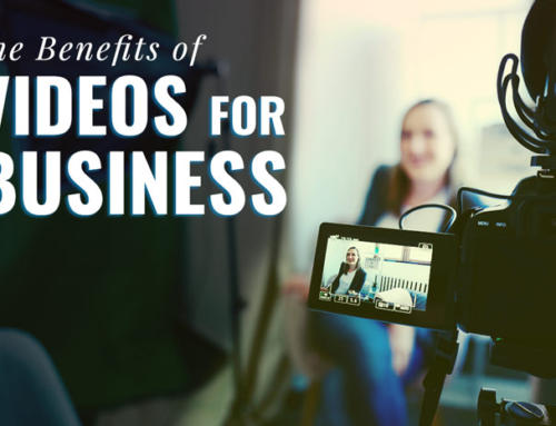 THE BENEFITS OF VIDEO FOR BUSINESS